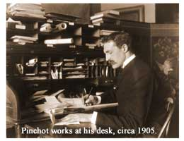 a photo of Pinchot working at his desk, circa 1905.