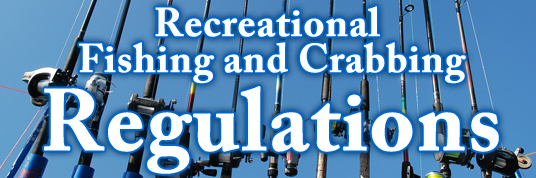 Recreational Fishing and Crabbing Regulations
