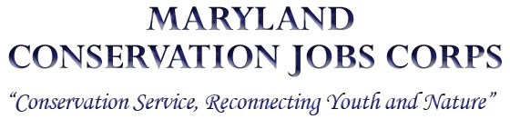 Maryland Conservation Jobs Corps - Conservation Service, Reconnecting Youth and Nature